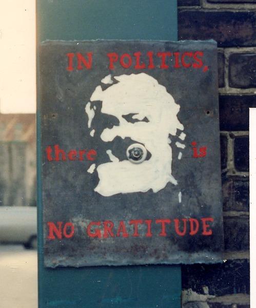 In politics, there is no gratitude